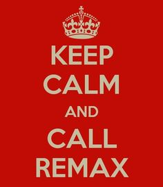 Call RE/MAX, we will take care of the rest. Love this! #keepcalm #remax #ottawarealestate Need a realtor? Call Rose-Anne Freedman! Roseannefreedman.com
