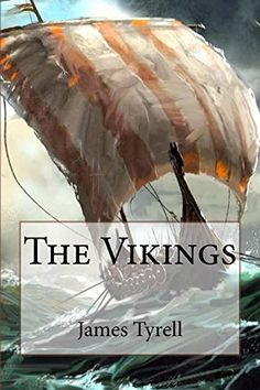 The Vikings by James Tyrell https://www.amazon.com/dp/B01CW45OZ2/ref=cm_sw_r_pi_dp_5AnyxbT8ZWMN7
