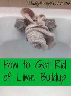 How to Get Rid of Lime Buildup - Soak an old rag in vinegar and wrap it around the faucet that is experiencing the lime stains.  Clasp it together with a clip and allow it to sit for about an hour.  Take the rag off after the hour and dry the faucet.  The lime stains should be gone!
