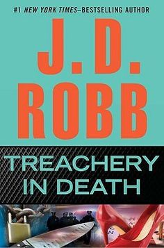 "Treachery in Death (In Death, #32) (my fave book in the ""in death"" series)"