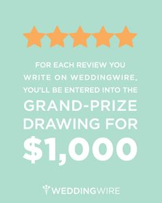 For each review you write on WeddingWire during the month of July, you'll be entered into the grand prize drawing for $1,000! Start reviewing now: http://ht.ly/yC0k4