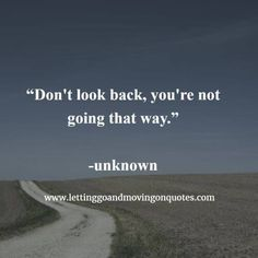 13 Best Never Look Back Quotes Images Looking Back Quotes Never