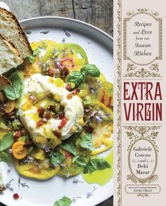 Extra Virgin by  Gabriele Corcos & Debi Mazar, hosts of Cooking Channel's Extra Virgin