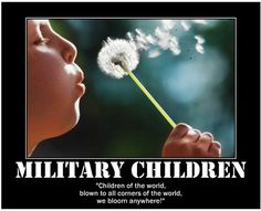 Military Children - Children of the world, blown to all corners of the world, we bloom anywhere!