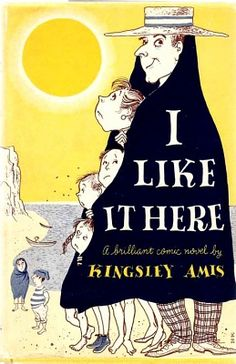 I Like it Here, by Kingsley Amis (Cover art, illustrated by Hilary Knight)