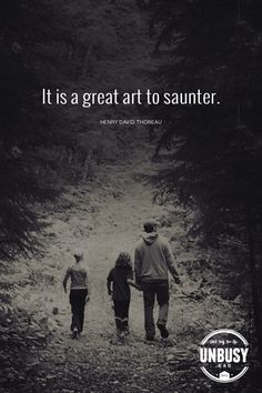 Business Quotes : QUOTATION – Image : Description It is a great art to saunter. Henry David Thoreau *love this quote, this happy list and this Becoming UnBusy website Mom Quotes, Family Quotes, Quotes To Live By, Things To Do Today, Family Fun Day, Boxing Quotes, Learning To Say No, Henry David Thoreau, Quotes About Motherhood