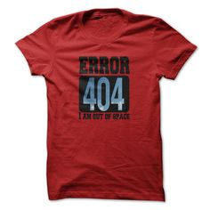 [Popular Tshirt name tags] Error 404 I Am Out Of Space Funny T-Shirt Discount 15% Hoodies, Funny Tee Shirts