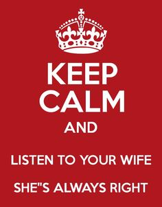 Listen to your wife ;)