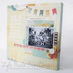 Life Made Creations: scrapbooking on canvas. Great teacher gift!  Creating a layout on canvas with a class picture.