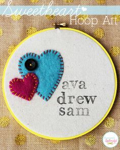 Valentine's Day Embroidery Hoop Art - So adorable, and perfect for displaying kids' names or the name of a happy couple! #valentine #craft