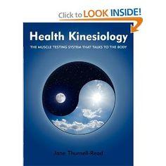 Health Kinesiology --- http://www.amazon.com/Health-Kinesiology-Jane-Thurnell-Read/dp/095424396X/?tag=wwwcrossfitfu-21