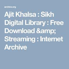 Ajit Khalsa : Sikh Digital Library : Free Download & Streaming : Internet Archive