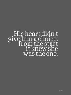 Yeah... Basically how it went... Not love at first sight, but he KNEW she was the one after the first few weeks.