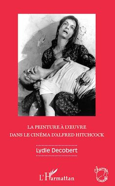 Critique Cinema, Alfred Hitchcock, Les Oeuvres, Mona Lisa, Budget, Critical People, Video Games, Livres, Paint