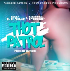 Misfit Tunes: AUDIO :: THOT PATROL BY BAD LUNGZ FT CARTELPROF