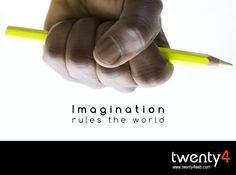 Imagination rules the World!