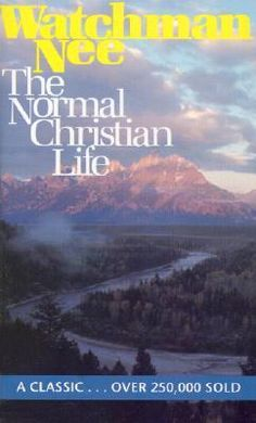 """The Normal Christian Life"" - by Watchman Nee. One to read over and over again!"
