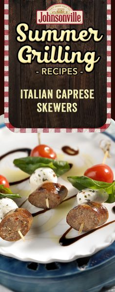 Italian Sausage Caprese Skewers with Johnsonville Hot Italian Sausage Caprese Appetizer, Sausage Appetizers, Caprese Skewers, Skewer Appetizers, Appetizer Dips, Sausage Recipes, Appetizers For Party, Appetizer Recipes, Cooking Recipes