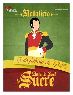 Natalicio de ANTONIO JOSÉ DE SUCRE, EL GRAN MARISCAL DE AYACUCHO