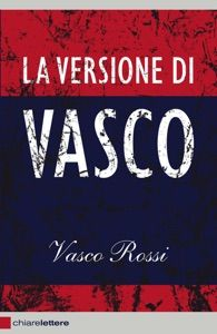 La versione di Vasco by Vasco Rossi - Digitall Media Trademark Registration, Ebook Pdf, Search Engine, Physics, Acting, Software, Engineering, Faith, Biography