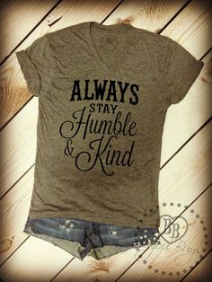 Always Stay Humble and Kind - Design on Tri-blend Gray V-Neck Tee Shirt - Unisex Sizes S-XL.