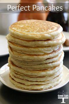 """PERFECT PANCAKES - """"I know food bloggers have a bad rap for throwing around the phrase 'best ever'  a little too frequently. Friends. Look at my eyes… these pancakes are the real deal. I've been searching for the best pancake recipe ever, and I've finally perfected it. Thick and fluffy, with a hint of sweetness, but not too...""""  
