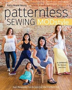 Patternless Sewing Mod Style: Just Measure, Cut & Sew for the Perfect Fit! - Sew a complete wardrobe without the hassle of pricey paper patterns! Learn to properly measure, cut, and sew for a fabulous fit every time. From a maxi skirt to a shirred blouse and even a raincoat, these projects are ideal for beginning sewists and women and girls of all sizes. Customize looks with a variety of pockets, belts, and hem bands. This entire collection costs less than a few tissue-paper patterns!