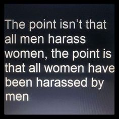 Source More Profeminist posts on sexual harassment Empowerment Quotes, Women Empowerment, Feminist Theory, Patriarchy, Women In History, Social Justice, Be Yourself Quotes, Woman Quotes, Equality
