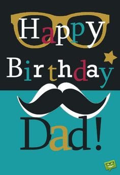 Happy Birthday Dad – Birthday Cards For Father, Birthday Cards Happy Birthday Wishes Dad, Birthday Greetings For Mom, Birthday Quotes For Him, Happy Birthday Pictures, Happy Birthday Funny, Birthday Images, Happy Bday Dad, Happy Wishes, Happy Birthday Daddy Card