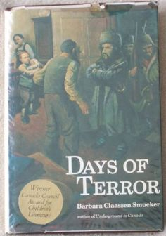 Days of Terror by Barbara Claassen Smucker. Days of peace turn to days of terror for a young boy caught in the tensions of revolutionary times. Set in 1917 and the years following, Days of Terror has as its climax the epic story of a mass exodus of Mennonites to Canada and the United States, away from the horrors of anarchy, famine and the Russian revolution.