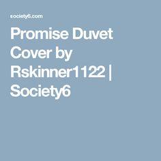 Promise Duvet Cover by Rskinner1122   Society6