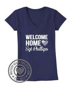 Welcome Home Custom TShirt, Army, Air Force, Marines, Navy, Military Wife, Fiance, Girlfriend, Welcome home Military shirt, Deployment shirt by MilitaryHeartTees on Etsy https://www.etsy.com/listing/183739087/welcome-home-custom-tshirt-army-air