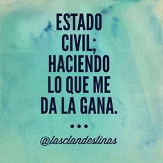 Estado civil Meaningful Quotes, Inspirational Quotes, Good Quotes For Instagram, Best Quotes, Funny Quotes, Mexican Humor, The Ugly Truth, Funny Thoughts, Make You Feel
