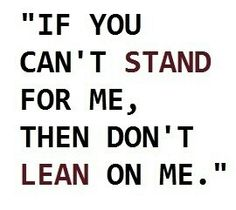 Stand up for us or cut me loose!!!!