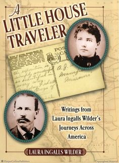 A Little House Traveler: Writings from Laura Ingalls Wilders Journeys Across America (Little House Nonfiction) by Laura Ingalls Wilder 0060724919 9780060724917 Laura Ingalls Wilder, Used Books, My Books, Ingalls Family, Pencil And Paper, The Way Home, Book Authors, Nonfiction, Book Worms