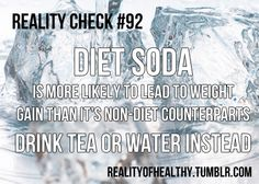 Reality Check #92 Click to read why Diet Soda is bad for you!
