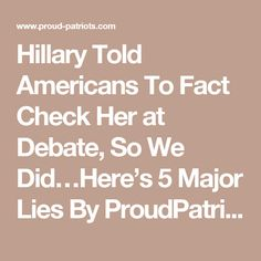 Hillary Told Americans To Fact Check Her at Debate, So We Did…Here's 5 Major Lies By ProudPatriots - October 10, 20160100 Share on Facebook