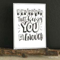 handlettering inspiration: remember that being you is enough Hand Lettering Quotes, Doodle Lettering, Calligraphy Quotes, Creative Lettering, Calligraphy Letters, Brush Lettering, Doodle Quotes, Drawing Quotes, Journal Quotes