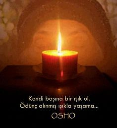 Osho - Be a light unto yourself. Don't live on borrowed light. Spiritual Path, Spiritual Wisdom, Light Of Life, Love And Light, Borrowed Light, Good Sentences, Quotes About Everything, Divine Light, Osho