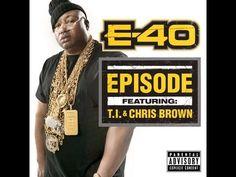 "▶ NEW MUSIC: E40 - ""Episode"" ft T.I. & Chris Brown - YouTube"