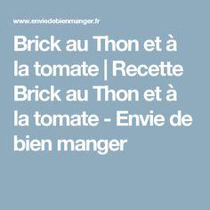 Brick au Thon et à la tomate   Recette Brick au Thon et à la tomate - Envie de bien manger