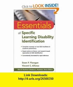 Essentials of Specific Learning Disability Identification (Essentials of Psychological Assessment) (9780470587607) Dawn P. Flanagan, Vincent C. Alfonso , ISBN-10: 0470587601  , ISBN-13: 978-0470587607 ,  , tutorials , pdf , ebook , torrent , downloads , rapidshare , filesonic , hotfile , megaupload , fileserve