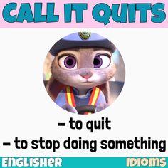 Idioms: Call it quits