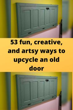 53 fun, #creative, and artsy ways to #upcycle an old #door