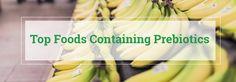 Top Foods Containing Prebiotics