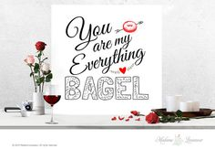 printable art You are my everything bagel by MadameLevasseur