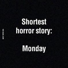 38 Ideas For Humor Monday Morning Words Hate Monday Quotes, I Hate Mondays, Funny Monday, Job Quotes, Dark Quotes, Life Quotes, Wisdom Quotes, Sarcastic Quotes, Funny Quotes