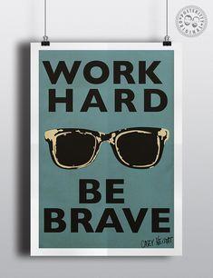 Casey Neistat Quote Work Hard Be BRave #WorkHard #BeBrave Neistatglasses #InspirationalQuotes
