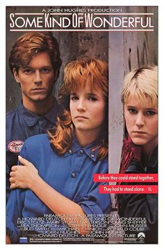 Some Kind of Wonderful - One of my favorite John Hughes movies. Great cast and story, it's all about falling in love with your best friend but he wants to date the pretty and popluar chick at school.  Haven't we all been there?