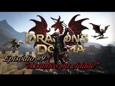 Dragon's Dogma: Dark Arisen - Episódio #9
